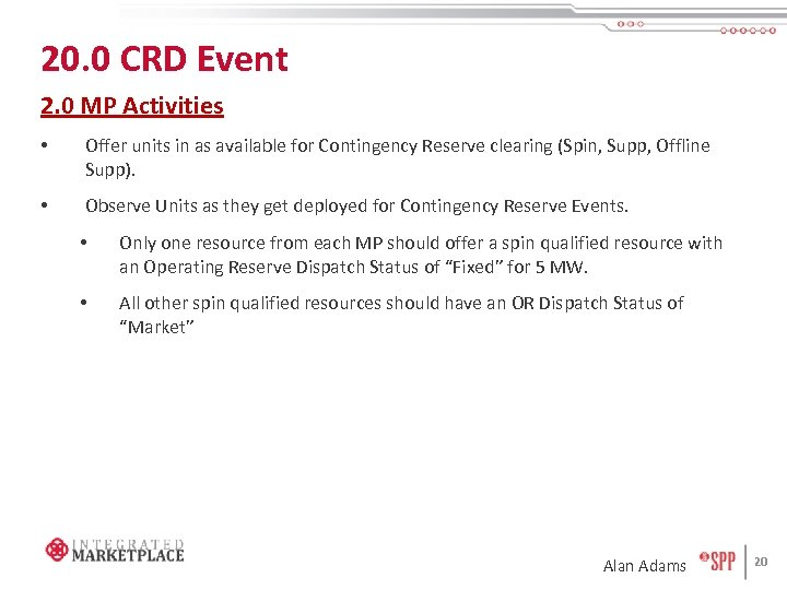 20. 0 CRD Event 2. 0 MP Activities • Offer units in as available