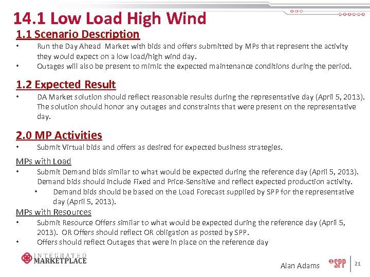 14. 1 Low Load High Wind 1. 1 Scenario Description • • Run the