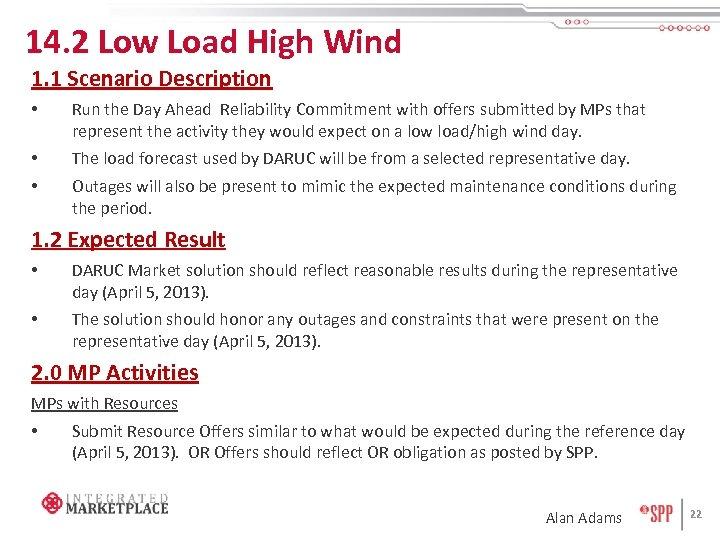 14. 2 Low Load High Wind 1. 1 Scenario Description • Run the Day