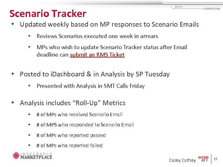 Scenario Tracker • Updated weekly based on MP responses to Scenario Emails • Reviews