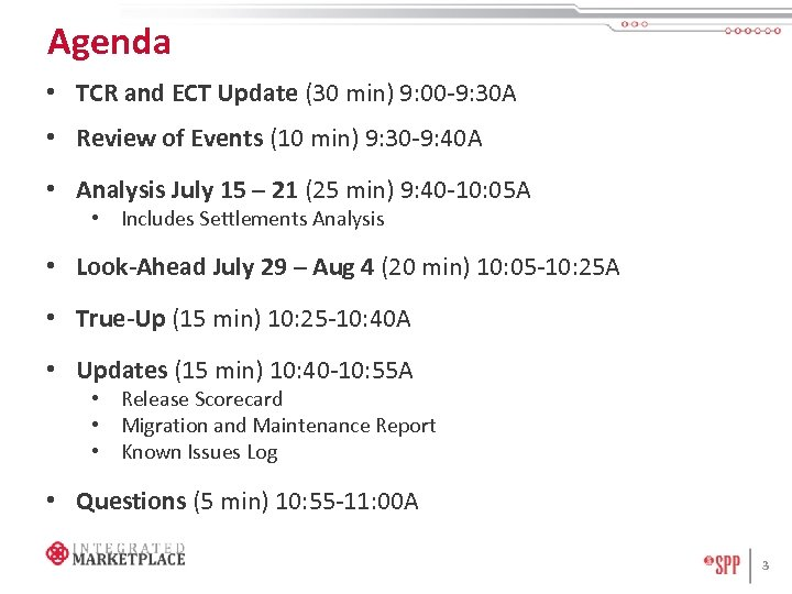 Agenda • TCR and ECT Update (30 min) 9: 00 -9: 30 A •