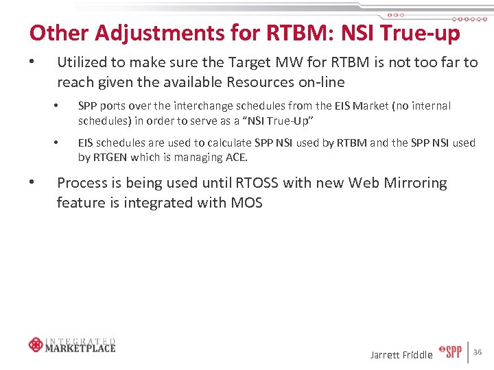 Other Adjustments for RTBM: NSI True-up • Utilized to make sure the Target MW