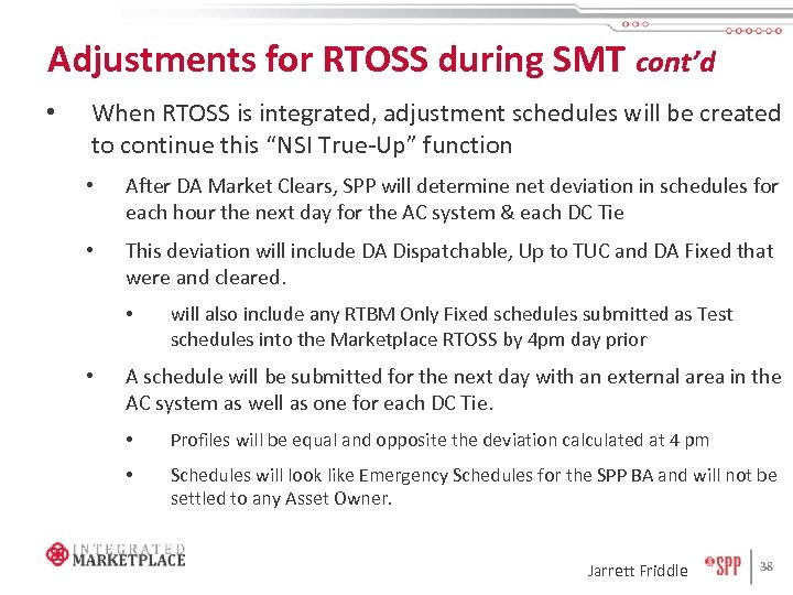 Adjustments for RTOSS during SMT cont'd • When RTOSS is integrated, adjustment schedules will