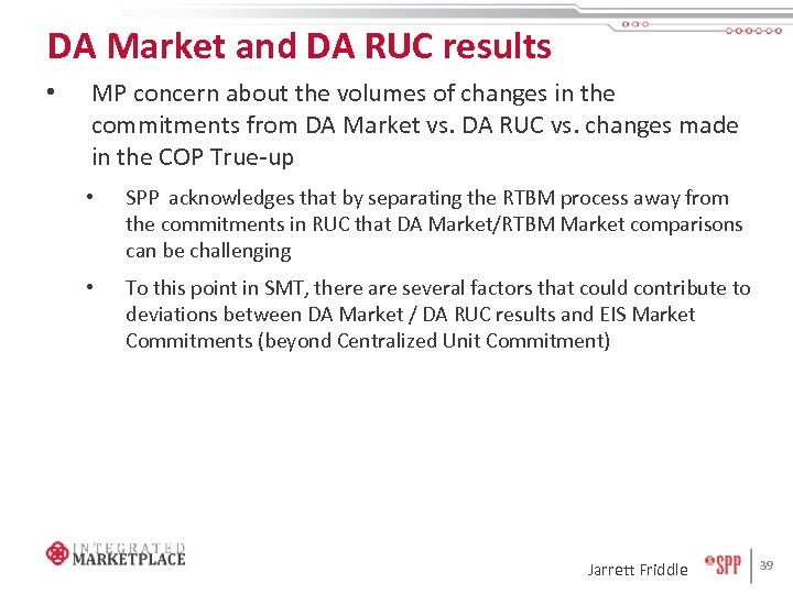 DA Market and DA RUC results • MP concern about the volumes of changes