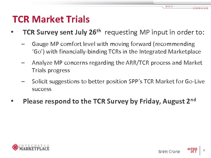 TCR Market Trials • TCR Survey sent July 26 th requesting MP input in