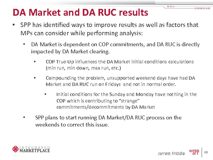 DA Market and DA RUC results • SPP has identified ways to improve results