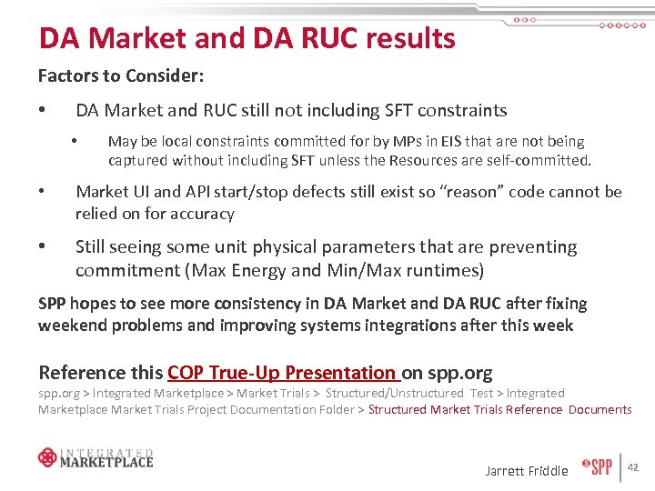 DA Market and DA RUC results Factors to Consider: • DA Market and RUC