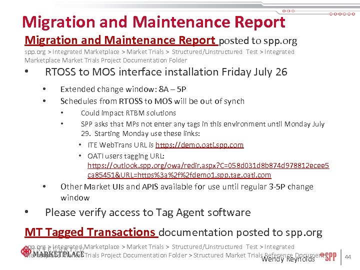 Migration and Maintenance Report posted to spp. org > Integrated Marketplace > Market Trials