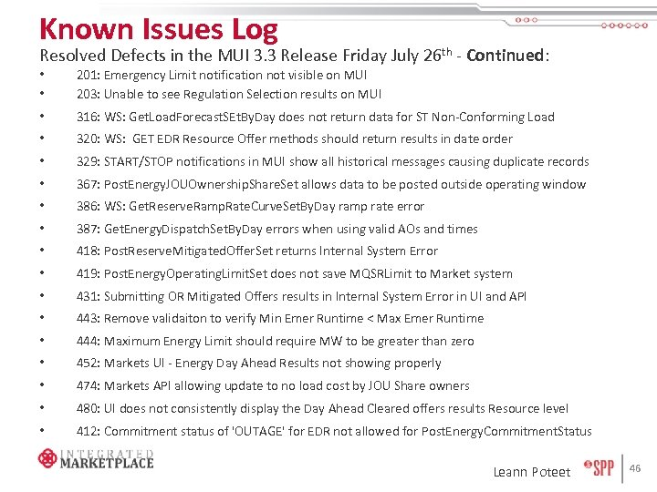Known Issues Log Resolved Defects in the MUI 3. 3 Release Friday July 26