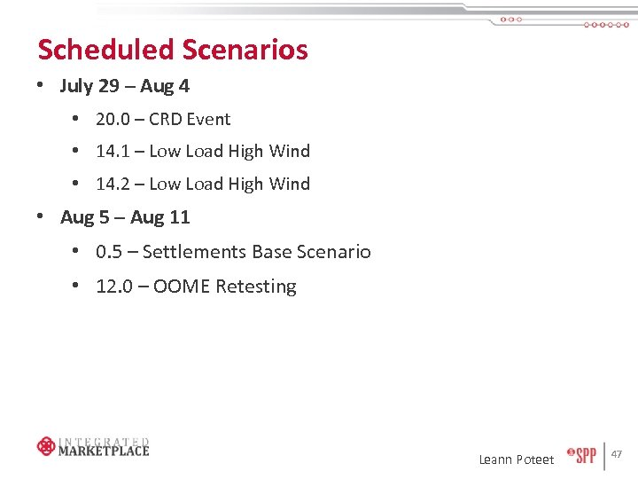 Scheduled Scenarios • July 29 – Aug 4 • 20. 0 – CRD Event