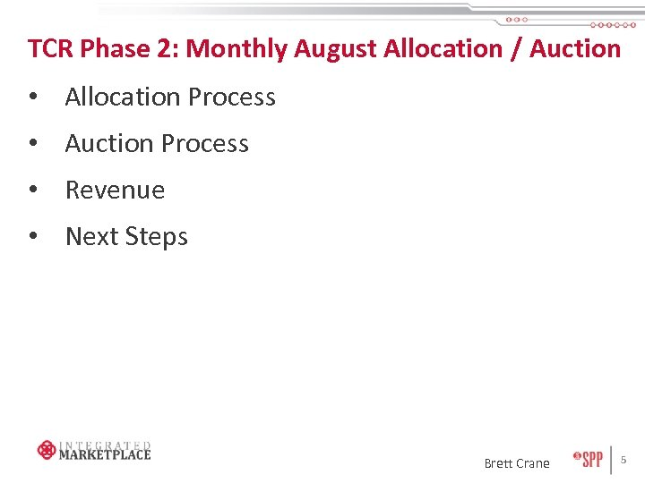 TCR Phase 2: Monthly August Allocation / Auction • Allocation Process • Auction Process