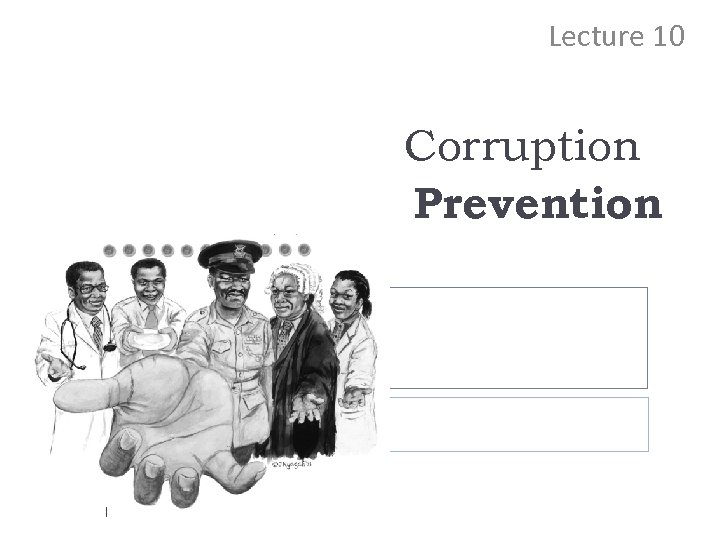 Lecture 10 Corruption Prevention 1