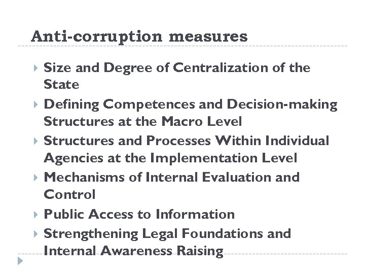 Anti-corruption measures Size and Degree of Centralization of the State Defining Competences and Decision-making