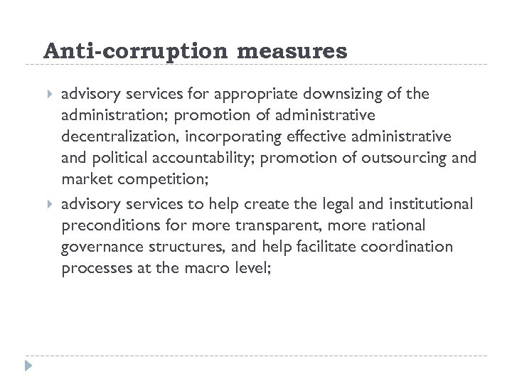 Anti-corruption measures advisory services for appropriate downsizing of the administration; promotion of administrative decentralization,