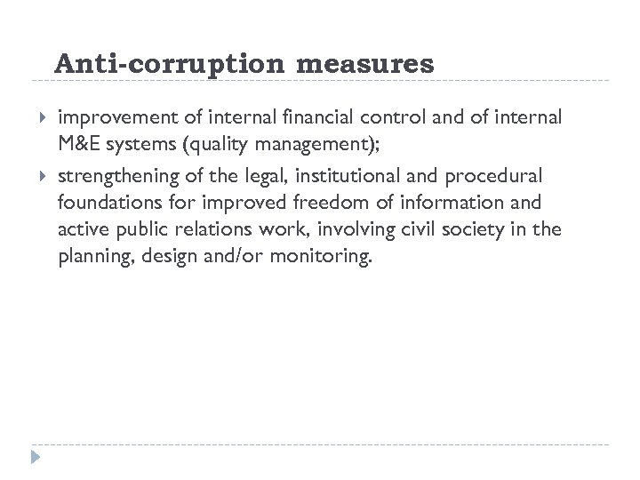 Anti-corruption measures improvement of internal financial control and of internal M&E systems (quality management);