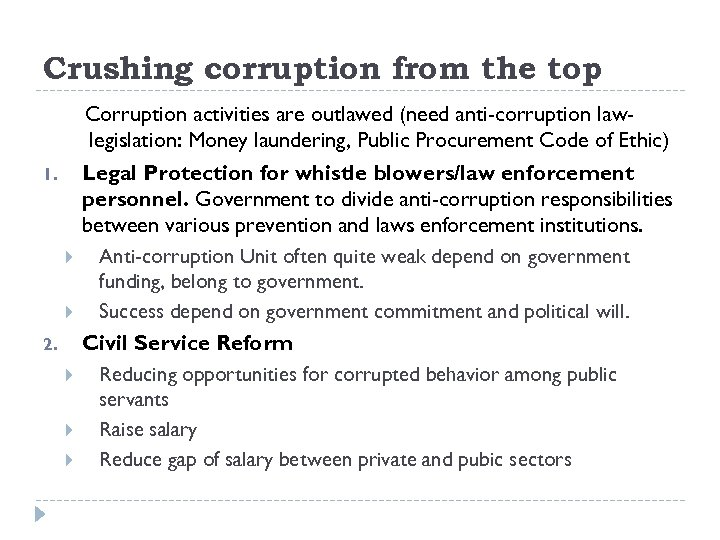 Crushing corruption from the top 1. 2. Corruption activities are outlawed (need anti-corruption lawlegislation: