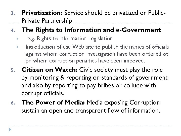 Privatization: Service should be privatized or Public. Private Partnership The Rights to Information and