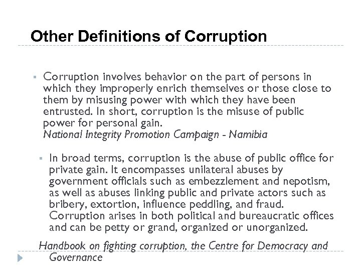 Other Definitions of Corruption involves behavior on the part of persons in which they