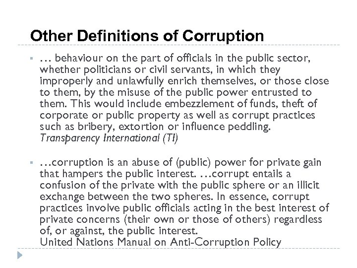 Other Definitions of Corruption § … behaviour on the part of officials in the