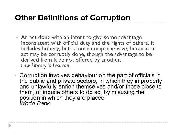 Other Definitions of Corruption § § An act done with an intent to give