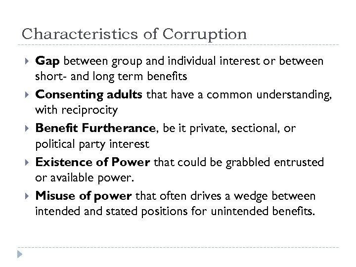 Characteristics of Corruption Gap between group and individual interest or between short- and long