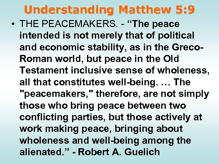 """Understanding Matthew 5: 9 • THE PEACEMAKERS. - """"The peace intended is not merely"""