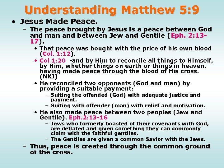 Understanding Matthew 5: 9 • Jesus Made Peace. – The peace brought by Jesus