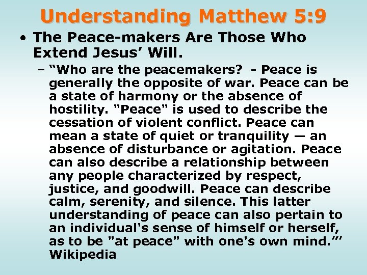 Understanding Matthew 5: 9 • The Peace-makers Are Those Who Extend Jesus' Will. –