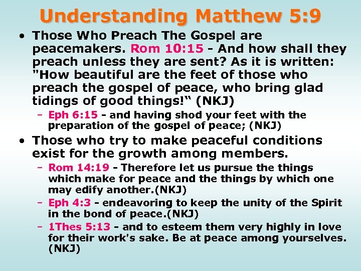 Understanding Matthew 5: 9 • Those Who Preach The Gospel are peacemakers. Rom 10: