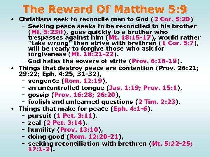 The Reward Of Matthew 5: 9 • Christians seek to reconcile men to God