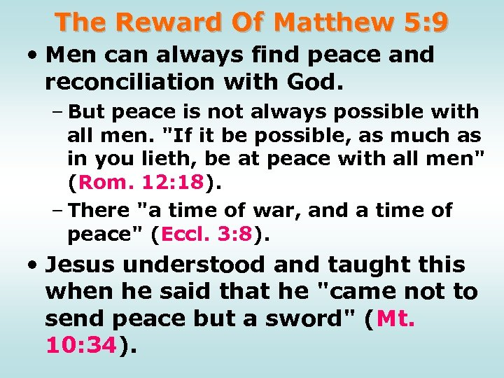 The Reward Of Matthew 5: 9 • Men can always find peace and reconciliation