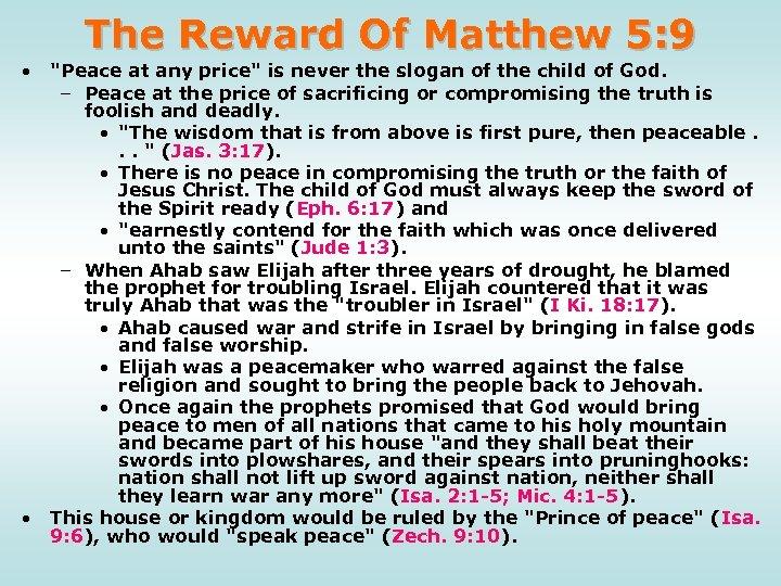 The Reward Of Matthew 5: 9 •
