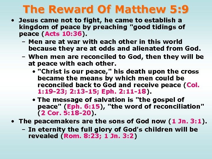 The Reward Of Matthew 5: 9 • Jesus came not to fight, he came