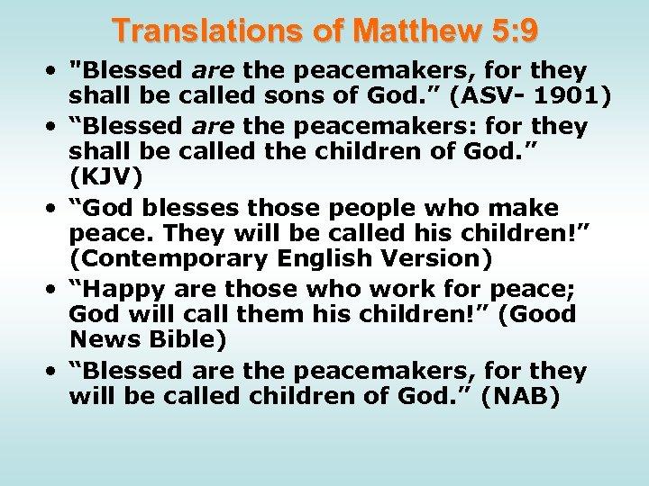 Translations of Matthew 5: 9 •