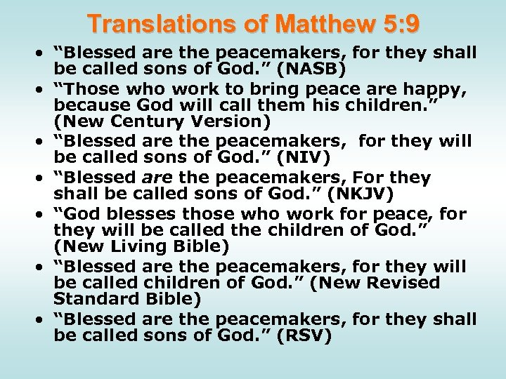 """Translations of Matthew 5: 9 • """"Blessed are the peacemakers, for they shall be"""