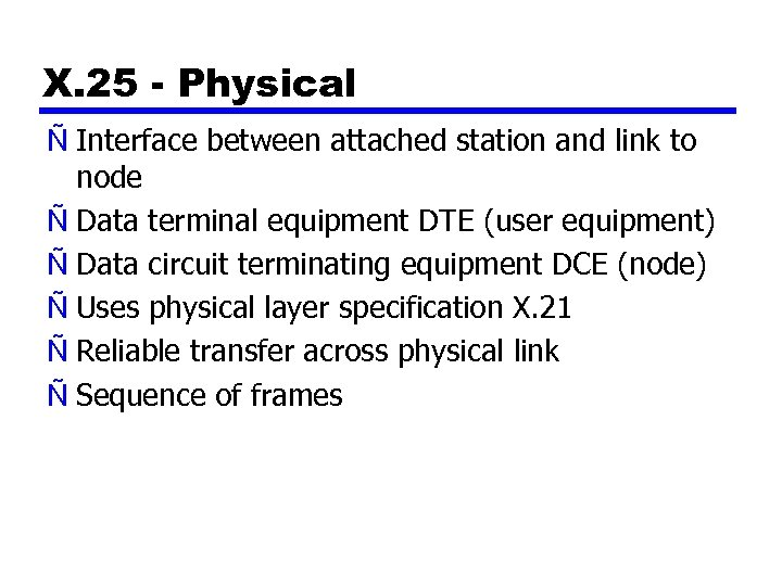 X. 25 - Physical Ñ Interface between attached station and link to node Ñ