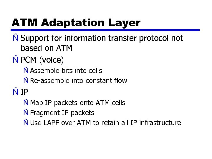 ATM Adaptation Layer Ñ Support for information transfer protocol not based on ATM Ñ