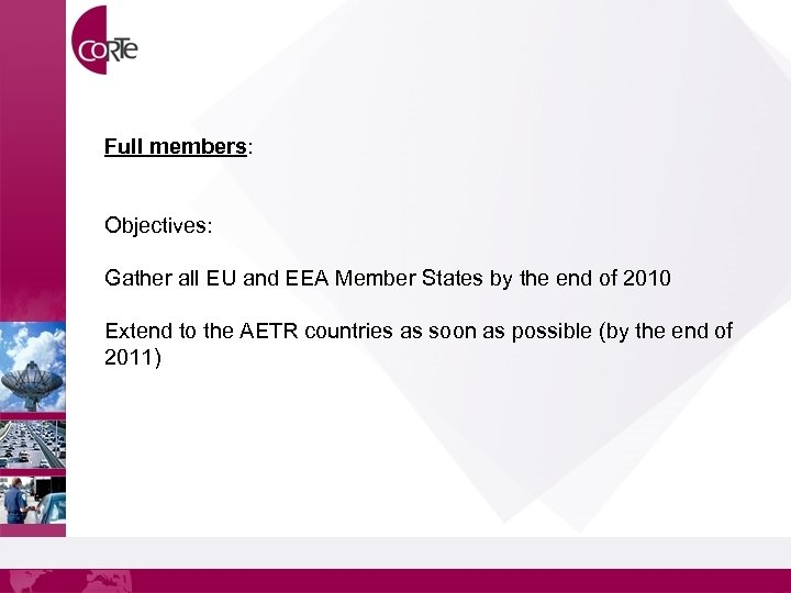Full members: Objectives: Gather all EU and EEA Member States by the end of
