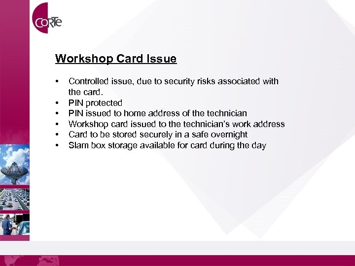 Workshop Card Issue • • • Controlled issue, due to security risks associated with