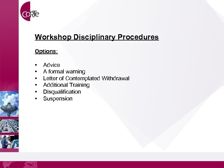 Workshop Disciplinary Procedures Options: • • • Advice A formal warning Letter of Contemplated
