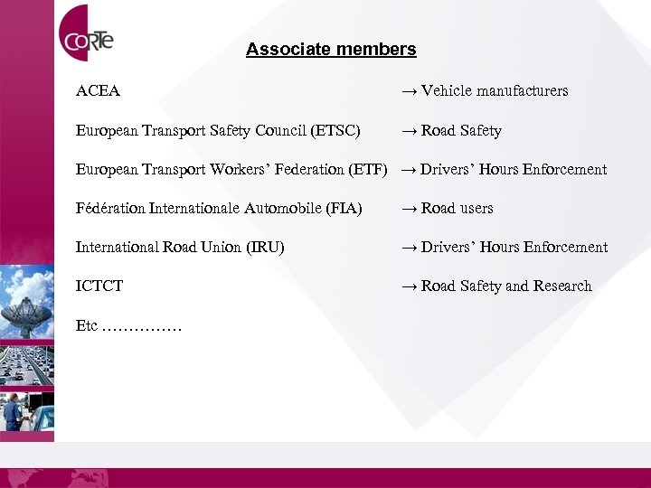 Associate members ACEA → Vehicle manufacturers European Transport Safety Council (ETSC) → Road Safety