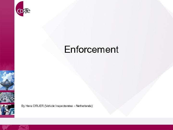 Enforcement By Hans DRIJER (Vehicle Inspectorates – Netherlands)