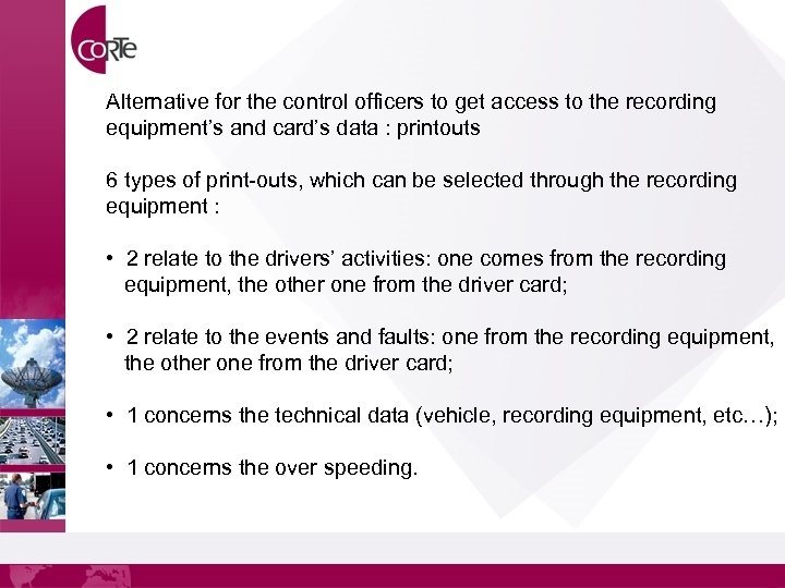 Alternative for the control officers to get access to the recording equipment's and card's