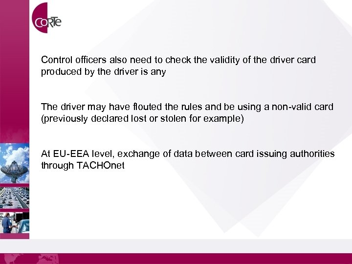 Control officers also need to check the validity of the driver card produced by