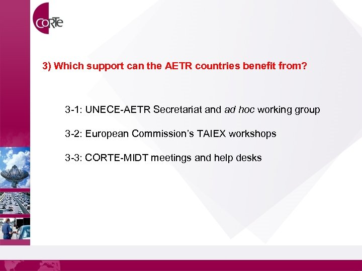 3) Which support can the AETR countries benefit from? 3 -1: UNECE-AETR Secretariat and