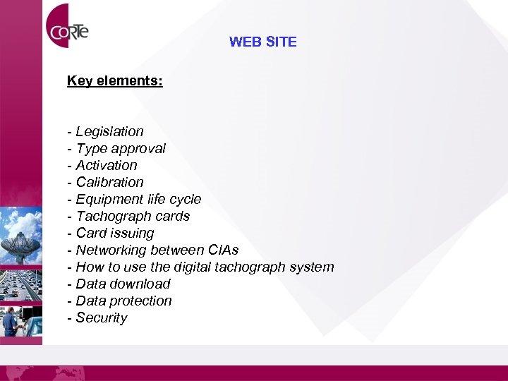 WEB SITE Key elements: - Legislation - Type approval - Activation - Calibration -