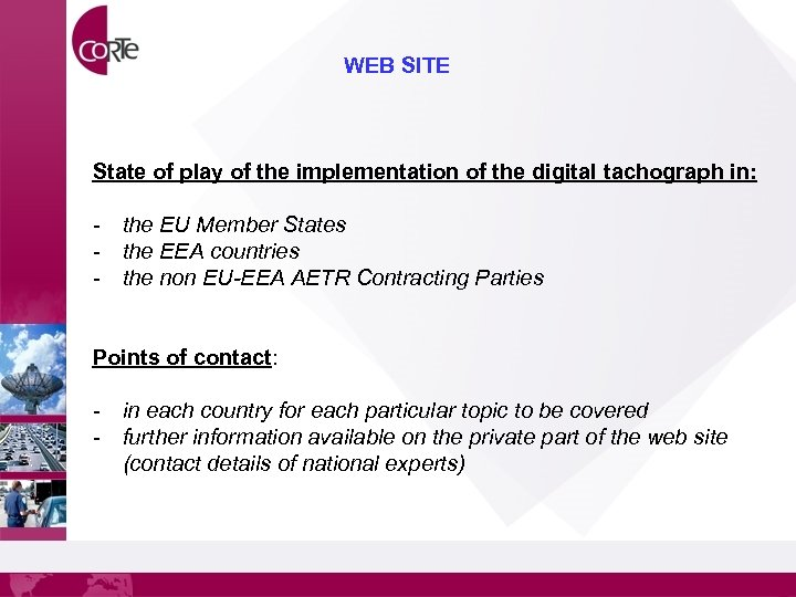 WEB SITE State of play of the implementation of the digital tachograph in: -