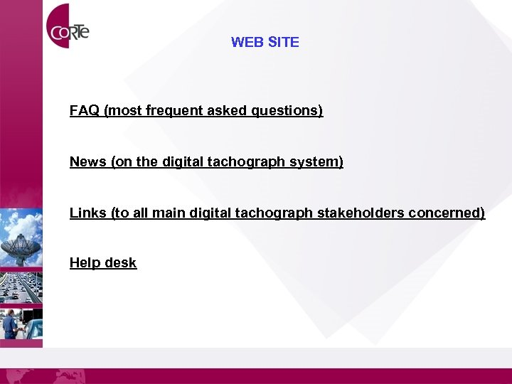 WEB SITE FAQ (most frequent asked questions) News (on the digital tachograph system) Links
