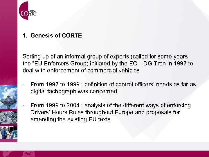 1. Genesis of CORTE Setting up of an informal group of experts (called for