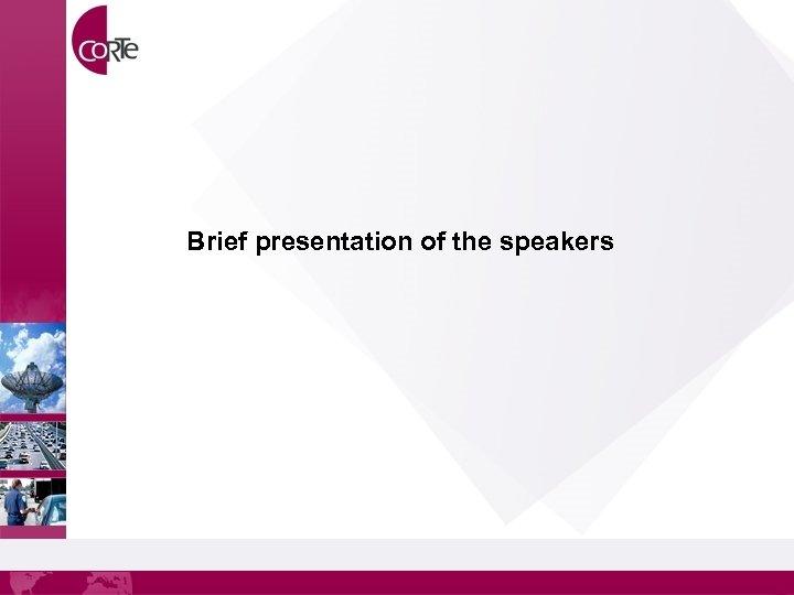 Brief presentation of the speakers
